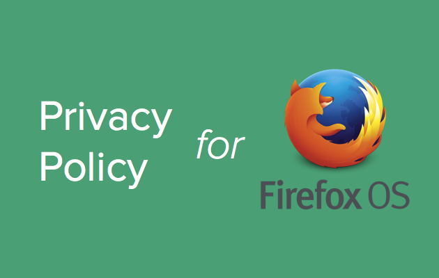 privacy policy for firefox os apps template and guide. Black Bedroom Furniture Sets. Home Design Ideas